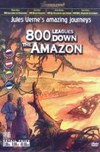 Жюль Верн. Невероятные путешествия. 800 лье вниз по Амазонке